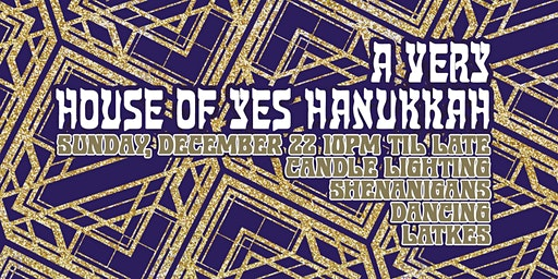 A Very House of Yes Hanukkah