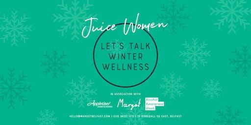 Juice Women: Let's Talk Winter Wellness