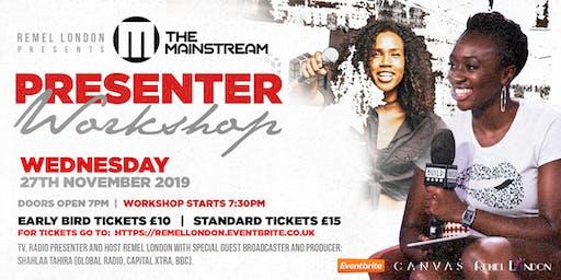The Mainstream Presenter Workshop