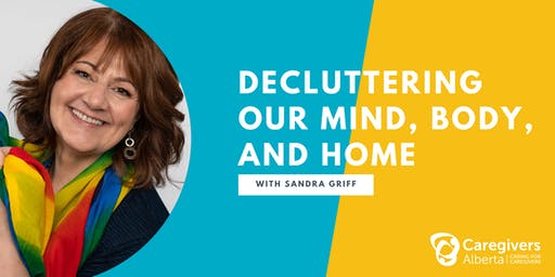 Decluttering our Mind, Body, and Home with Sandra Griff