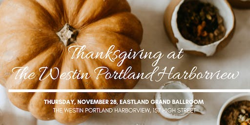 Thanksgiving at The Westin Portland Harborview