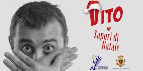 Vito in Sapori di Natale biglietti
