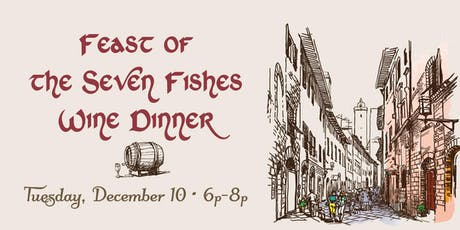 Feast of the Seven Fishes Wine Dinner tickets
