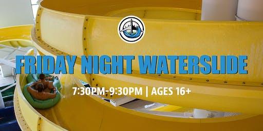 FRIDAY NIGHT WATERSLIDE 16+