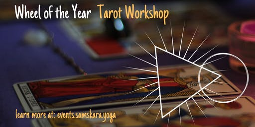 Wheel of the Year | Tarot Workshop at Samskara Yoga & Healing