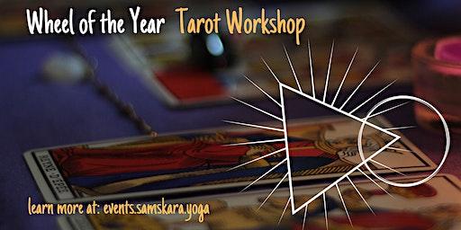 Wheel of the Year | Tarot Workshop at Samskara Yoga & Healing
