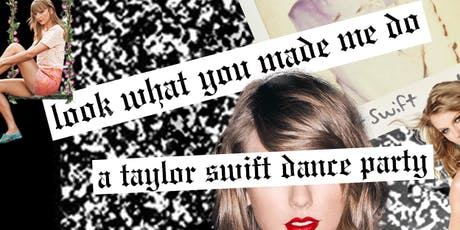 Look what you made me do: A Taylor Swift Party tickets