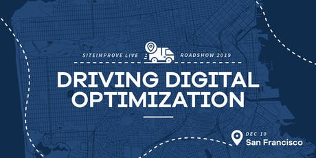 Driving Digital Optimization - Siteimprove Live Roadshow San Francisco tickets