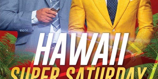 Hawaii Super Saturday!