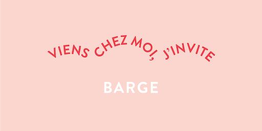Viens chez moi, j'invite Grégoire et Barbara de Barge