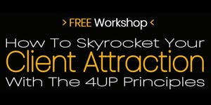 How To Skyrocket Your Client Attraction With The 4UP...