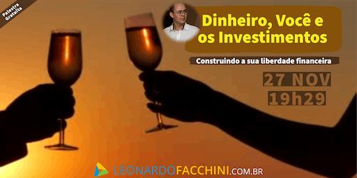 Dinheiro, Você e os Investimentos