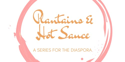 Plantains & Hot Sauce