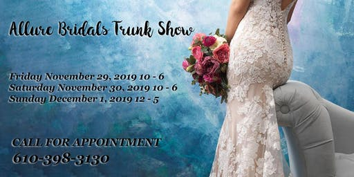 Allure Bridals Trunk Show! Call for Appointment 610-398-3130.