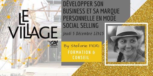 Développer son business et sa marque personnelle en mode Social Selling