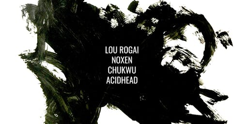 LOU ROGAI at KARL HALL with: NOXEN :: CHUKWU :: ACIDHEAD