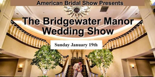 Wedding Show at the Bridgewater Manor