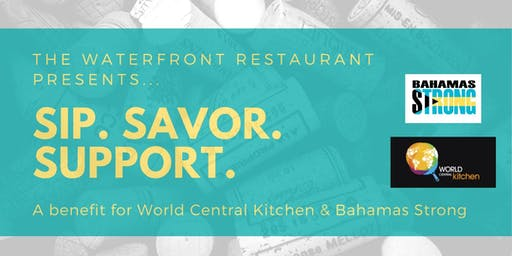 Sip. Savor. Support. A benefit for World Central Kitchen and #BahamasStrong