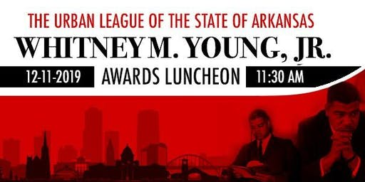 The Urban League of Arkansas Whitney M. Young, Jr. Awards Luncheon