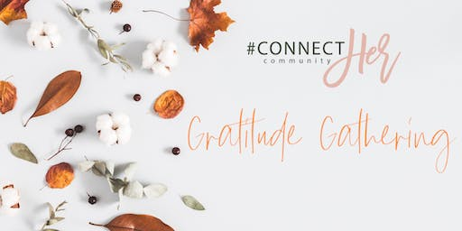 #ConnectHer Community: Gratitude Gathering Event