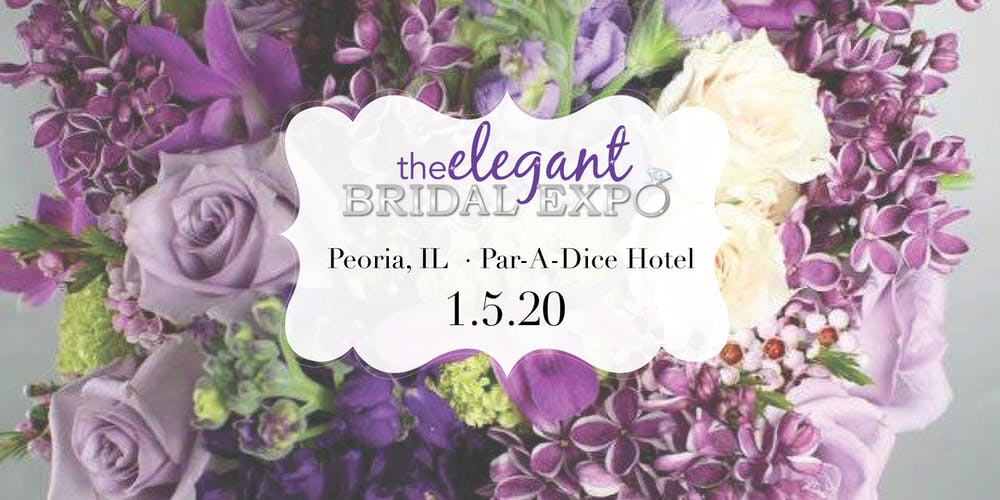 Peoria Home Show 2020.The Elegant Bridal Expo Peoria Il Tickets Sun Jan 5 2020