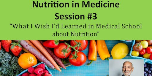 Nutrition in Medicine(NiM) - Session#3 - 2019 - Pomona