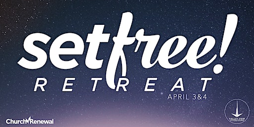 Set Free Retreat April 2020