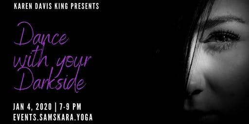 Dance with your Darkside at Samskara Yoga & Healing