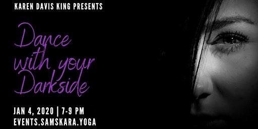 Dance with your Darkside at Samskara Yoga & Healing