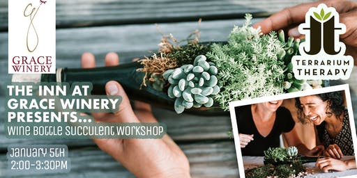 SOLD OUT- Wine Bottle Succulent Workshop at Grace Winery