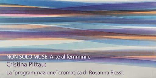 """Cristina Pittau: La """"progettazione"""" cromatica di Rosanna Rossi"""