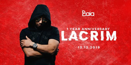 BAIA • Lacrim (FR) • 1 Year Anniversary Weekend [part 1] tickets