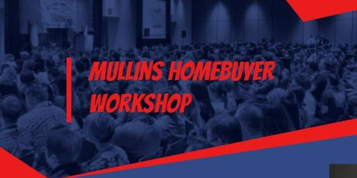 Mullins Homebuyer Workshop