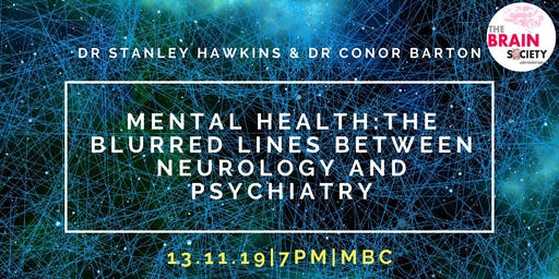 Mental Health - The Blurred Lines Between Neurology and Psychiatry