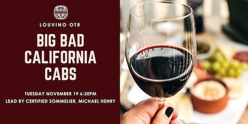 LouVino OTR Wine Class: Big Bad California Cabs!