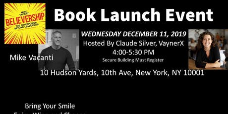 Book Launch! BELIEVERSHIP: The Superpower Beyond Leadership @VaynerX in NYC tickets