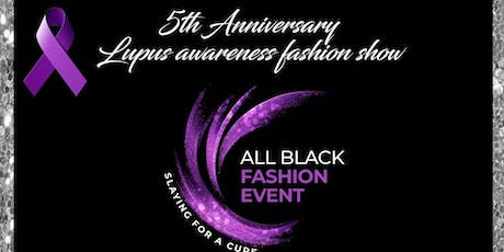 5th Anniversary Lupus Awareness Fashion Show tickets