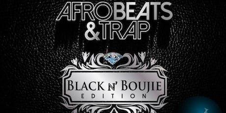 Afrobeats & Trap: Black N Boujie tickets