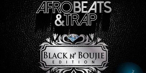 Afrobeats & Trap: Black N Boujie