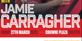 An evening with Jamie Carragher - Chester