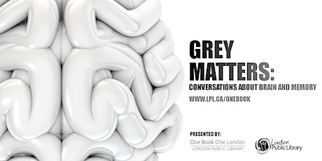 Grey Matters: Conversations about Brain and Memory tickets
