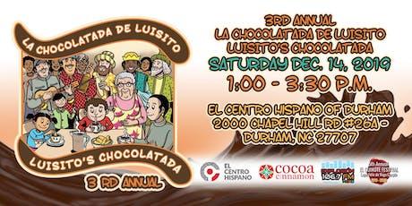 3RD ANNUAL LA CHOCOLATADA DE LUISITO – LUISITO'S CHOCOLATADA tickets