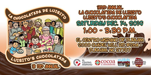 3RD ANNUAL LA CHOCOLATADA DE LUISITO – LUISITO'S CHOCOLATADA