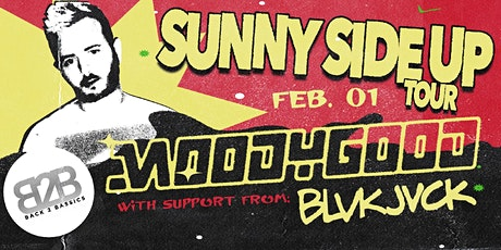 Back 2 Bassics w/ Moody Good- Sunny Side Up Tour tickets