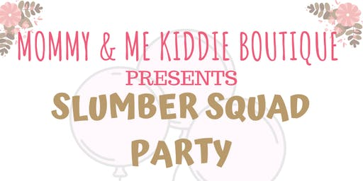 Mommy & Me Kiddie Boutique Slumber Squad Party
