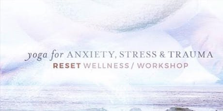 Yoga for Anxiety, Stress & Trauma - a Trauma Informed Workshop tickets