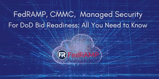 Breakfast Event: FedRAMP, CMMC and Managed Security for DoD Bid Readiness