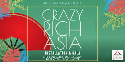 San Diego AREAA Presents: CRAZY RICH ASIA Annual Installation & Gala