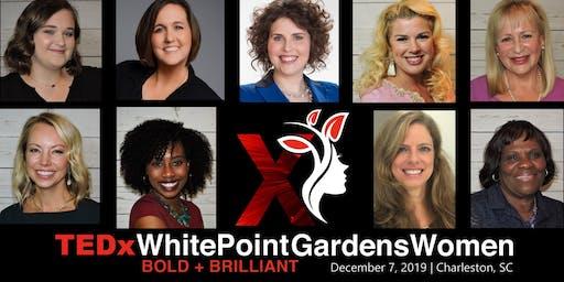 TEDxWhitePointGardenWomen BOLD + BRILLIANT