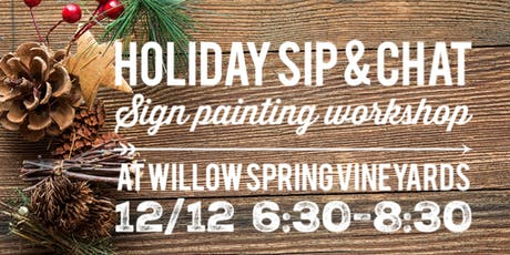 Holiday Sip & Chat - Sign Painting Workshop at Willow Spring Vineyards tickets